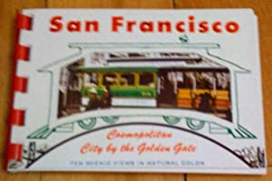 San Francisco, Cosmopolitan City by the Golden Gate: ten scenic views in natural color