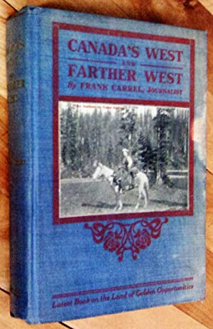 Canada's West and Farther West: Latest Book on the Land of Golden Opportunities