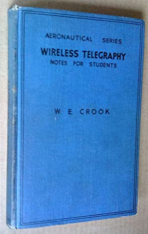WIRELESS TELEGRAPHY: Notes for Students (Covering the Postmaster-General's Air Licence for W/T Op...
