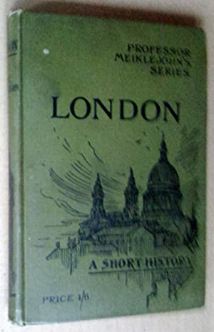 London: a short history, with maps and: Meiklejohn, M. J.