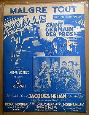 Malgré tout du film Pigalle Saint-Germain-des-prés, créé: Hornez, André (paroles