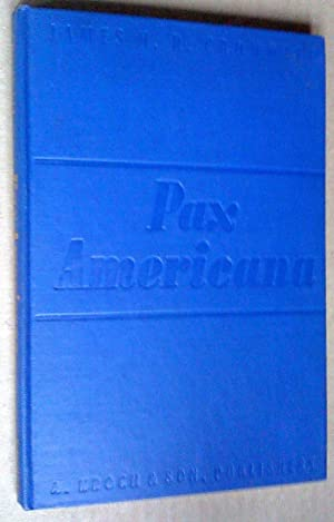 Pax Americana: American Democracy And World Peace: Cromwell, James H.