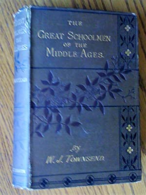The great schoolmen of the middle ages. An account of their lives and the services they rendered ...