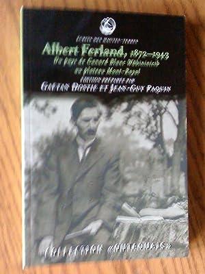 Albert Ferland, 1872-1943 : du pays de: Gaëtan Dostie et