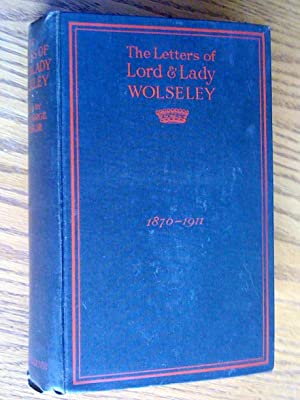 The letters of Lord and Lady Wolseley: Arthur, george