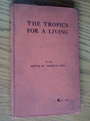 Collected Notes on the Tropics for a Living: Finance, Labour, Education, by the editor of Tropica...