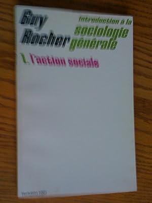 Introduction à la sociologie générale: 1- L'Action: Rocher, Guy