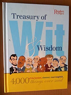 Treasury of Wit & Wisdom: 4,000 of the Funniest, Cleverest, Most Insightful Things Ever Said