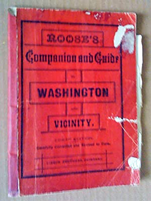 Roose's Companion and Guide to Washington and Vicinity, cheap edition, carefully corrected and re...