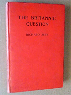The Britannic question; a survey of alternatives