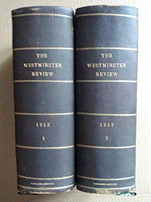 The Westminster Review, 1913 (vol. CLXXIX and CLXXX)