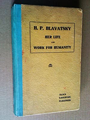 H. P. Blavatsky: Her Life and Work for Humanity