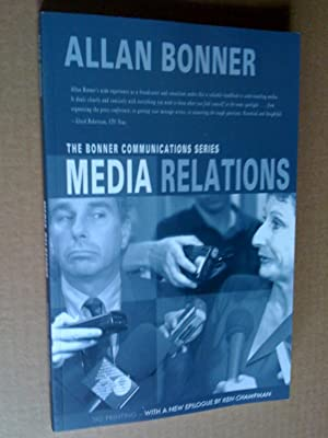 Media Relations (The Bonner Communication series), third printing