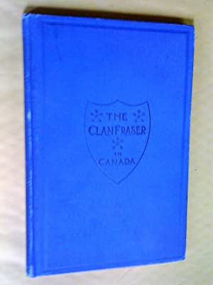 The Clan Fraser in Canada : souvenir of the first annual gathering, Toronto, May 5th, 1894
