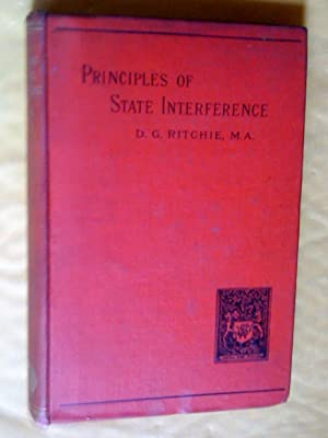 The Principles of State Interference; Four Essays on the Political Philosophy of Mr. Herbert Spen...