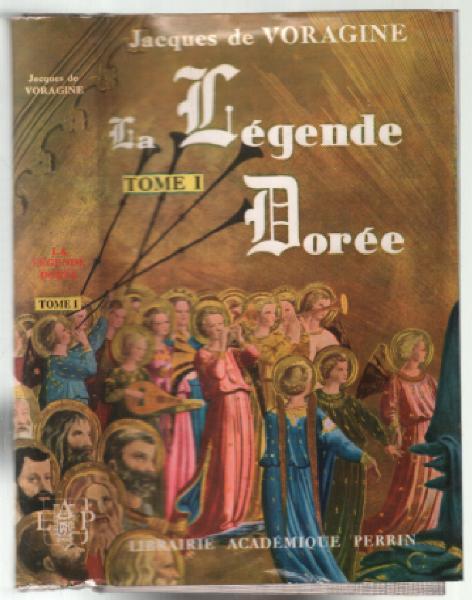 La légende dorée. de Jacques de. Voragine