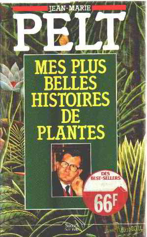 Mes plus belles histoires de plantes: Pelt Jean Marie