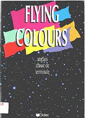 Flying colours / anglais classe de terminale