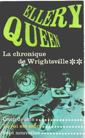 La Chronique de Wrightsville - 2 -: Ellery Queen