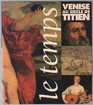Venise au siècle de Titien: Collectif