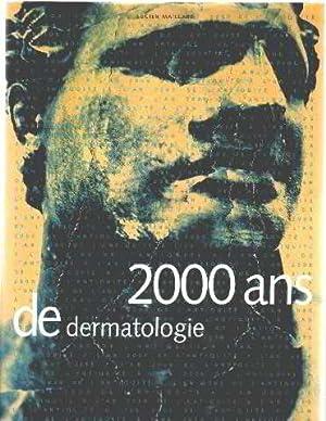 2000 ans de dermatologie: Maillard Lucien