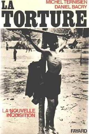 La Torture : La Nouvelle Inquisition: Bacry, Daniel Etternisien,