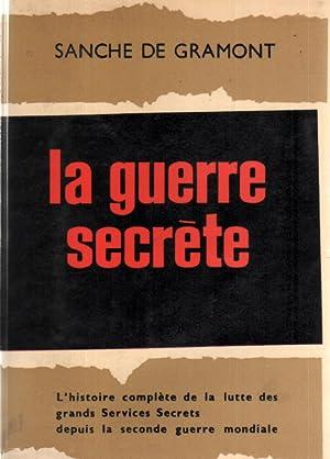 La guerre secrete / l'histoire complete de: Sanche De Gramont
