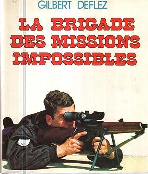 La brigade des missions impossibles: Deflez Gilbert