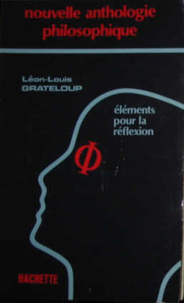 Anthologie Philosophique. Edition 1983: Grateloup Léon-Louis