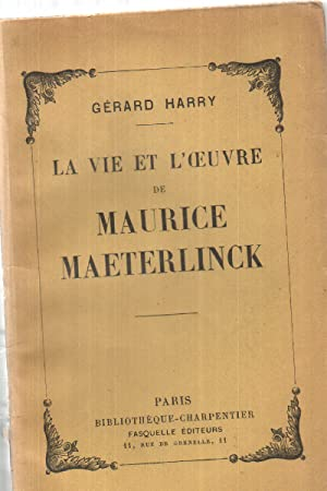 La vie et l'oeuvre de maurice maeterlinck: Harry Gerard