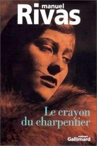 Le Crayon Du Charpentier: Rivas Manuel