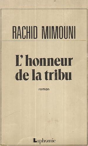 L'honneur de la tribu: Mimouni Rachid