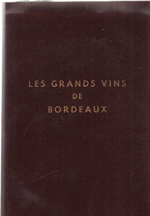 Les grands vins de bordeaux / the fine wines of bordeaux / die beruhmten weine von bordeaux