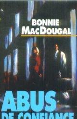 Abus de confiance: MacDougal Bonnie, Haddad
