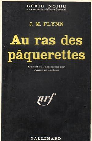 Au ras des paquerettes / série noire: Flynn J.m.