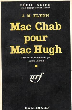 Mac chab pour machugh / série noire: Flynn J.m.