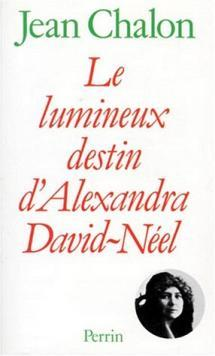 Le Lumineux Destin D'Alexandra David Neel