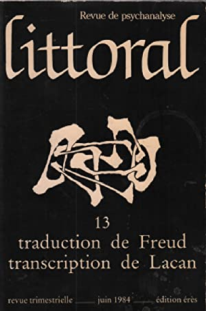 Revue de psychanalyse littoral n° 13 / traduction de freud - transcription de lacan