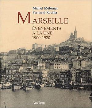 Marseille 1900-1920 : Evénements à la une: Michel Méténier, Fernand
