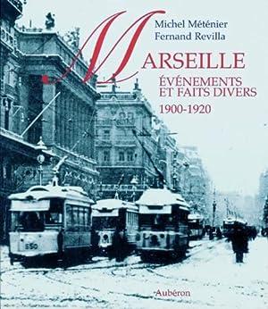 Marseille, 1900-1920 : Evénements et faits divers: Michel Méténier, Fernand