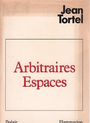 Arbitraires espaces: Tortel Jean