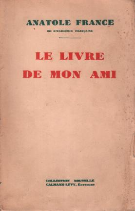 Le livre de mon ami: Anatole France