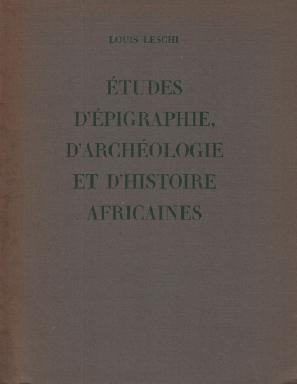 Études d'épigraphie, d'archéologie et d'histoires africaines: Leschi Louis