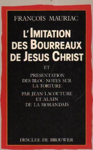 L'Imitation des bourreaux de Jésus Christ (Connivence): Mauriac François, Maillard