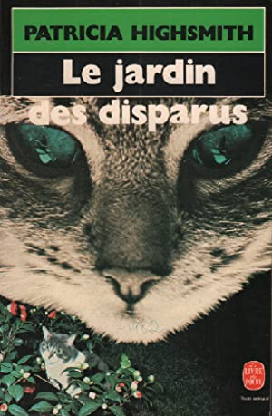 Le jardin des disparus: Highsmith Patricia