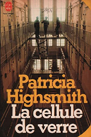 La cellule de verre: Highsmith Patricia