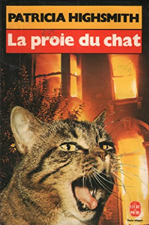 La proie du chat: Highsmith Patricia