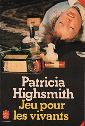 Jeu pour les vivants: Highsmith Patricia