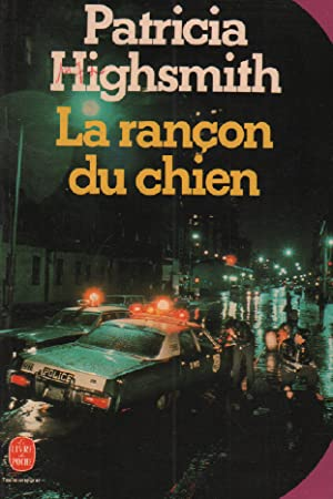 La rancon du chien: Highsmith Patricia