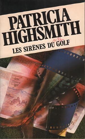 Les sirènes du golf: Highsmith Patricia